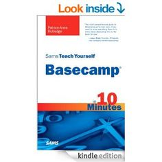 Sams Teach Yourself Basecamp in 10 Minutes [Kindle Edition] Patrice-Anne Rutledge (Author)