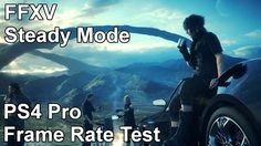 [Video] Final Fantasy XV - Steady Mode PS4 Pro Frame Rate Test (VG Tech) #Playstation4 #PS4 #Sony #videogames #playstation #gamer #games #gaming