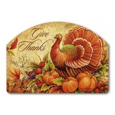 """Give Thanks Turkey Address Sign by MagnetWorks. $11.99. Address plaques snap into place onto our Yard Stake.. Magnetic yard sign measures 14"""" x 10"""".. Vinyl coated for long lasting beauty.. Or display as hanging address sign using our Ornamental Address Post.. Decorate your lawn or garden with these interchangeable magnetic designs.  For use on Yard DeSigns ornamental post or yard stake.  Some styles include self adhesive address numbers.. Save 25%!"""