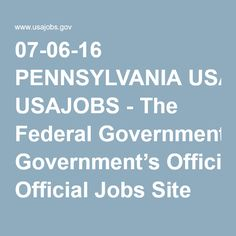 07-06-16 PENNSYLVANIA USAJOBS - The Federal Government's Official Jobs Site