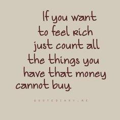 feel rich....TRUTH!