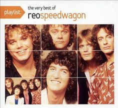 REO Speedwagon-Playlist: the Very Best of REO Speedwagon