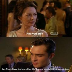 """""""I'm Chuck Bass, the love of her life. Anyone else is just a waste of time."""" Gossip Girl i miss chuck! Dan Humphrey, Nate Archibald, Ed Westwick, Blair Waldorf, Tv Quotes, Movie Quotes, Netflix Quotes, Cinema Quotes, Im Chuck Bass"""