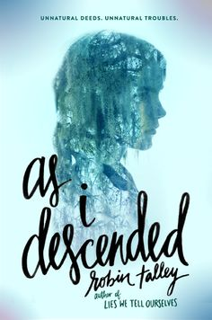 Cover Reveal: As I Descended by Robin Talley -On sale September 6, 2016 from Harper Teen -Maria Lyon and Lily Boiten are their school's ultimate power couple—even if no one knows it but them.  Only one thing stands between them and their perfect future: campus superstar Delilah Dufrey.  Golden child Delilah is a legend at the exclusive Acheron Academy, and the presumptive winner of the distinguished Cawdor Kingsley Prize. She runs the school, and if she chose, she could blow up Maria and…