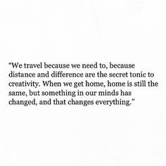 we travel because we need to...