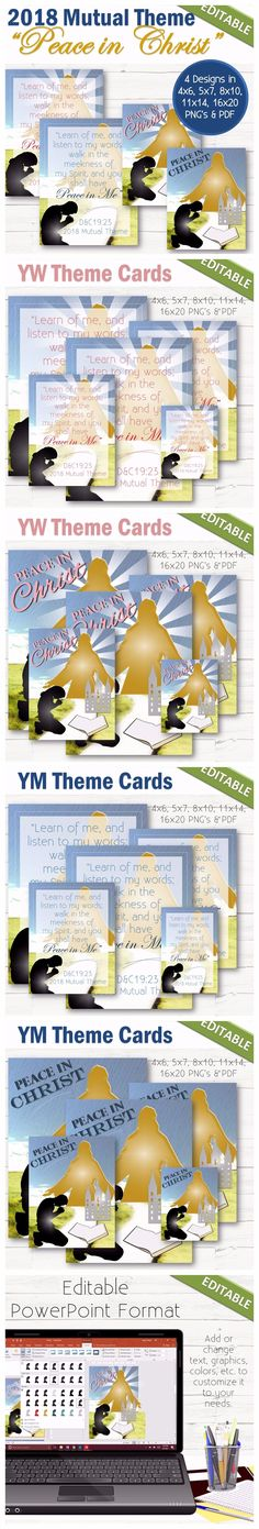 """A collection of editable posters and cards for the 2018 LDS Youth and Mutual Theme """"Peace in Christ"""" from D&C 19:23.  An easy way to introduce the 2018 theme as a poster, handouts, favors or gifts! Four designs included with options for Young Men or Young Women. Comes in .PNG, PDF, and a completely editable PowerPoint format so you can change fonts, graphics, colors, etc.  PNG Sizes: - 4x6 - 5x7 - 8x10 - 11x14 - 16x20   A 8.5x11 size is also included in PDF and PowerPoint formats."""