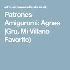 Patrones Amigurumi: Agnes (Gru, Mi Villano Favorito)