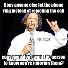 All the time- yes, I admit it. Sometimes I just like to listen to my ring tones, they're pretty cool