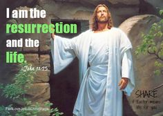 I am the resurrection and the life. #Jesus