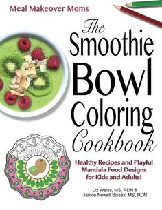 The Smoothie Bowl Coloring Cookbook: Healthy Recipes and Playful Mandala Food Designs for Kids and Adults! by Liz Weiss (2015-12-13) -- Visit the image link more details.