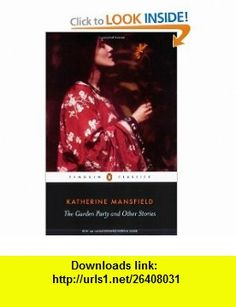 The Garden Party and Other Stories (Penguin Classics) (9780141441801) Katherine Mansfield, Lorna Sage , ISBN-10: 0141441801  , ISBN-13: 978-0141441801 ,  , tutorials , pdf , ebook , torrent , downloads , rapidshare , filesonic , hotfile , megaupload , fileserve