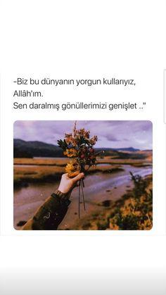 Biz bu dünyanın yorgun kullarıyız, ALLAH'ım sen daralmış gönüllerimizi genişlet... Open When, Motivation Wall, Allah Love, Allah Islam, English Literature, Muslim Couples, Galaxy Wallpaper, Music Quotes, Islamic Quotes