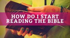 people reading bible | ... who want to start reading the Bible but don't know where to start