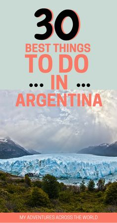 From mountains to glaciers, from colorful cities to ranches and desert, it'd take a lifetime to explore Argentina. Click for the 30 best things to do in Argentina. | What to do in Argentina | Argentina travel guide | Argentina travel tips | Argentina food | Buenos Aires | patagonia | Mendoza | Cordoba | Salta - via @clautavani