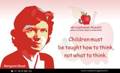 """""""Children must be taught how to think, not what to think.""""  ― Margaret Mead   At My Learning Planet the #methodology used is aimed at triggering the thought process of the #kids rather than just emphasizing on #learning the facts by heart. Teaching #children 'how to think' is the only way to make them ready for the world and be the leaders in the making.  Visit www.mylearningplanet.in or call 9899888185."""