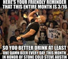 3:16 Stone Cold Steve Austin month. Drink em if you got em. OH HELL YEAH Hank Williams Jr, Stone Cold Steve, Steve Austin, That Moment When, Fun Drinks, Country Music, Picture Video, Laughter, Wrestling