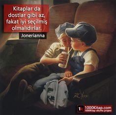 """@1000Kitap: """"Kitaplar da dostlar gibi az, fakat iyi seçilmiş olmalıdırlar."""" -Jonerianna"""