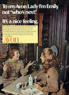Avon Ladies = the original personal shoppers :)