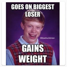 BAD LUCK BRIAN!(;