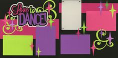 Love to Dance Layout - Hot Pink/Lime/Purple