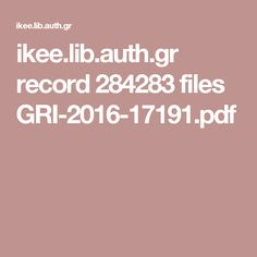 ikee.lib.auth.gr record 284283 files GRI-2016-17191.pdf