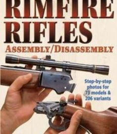 The Gun Digest Book Of Rimfire Rifles Assembly/Disassembly PDF