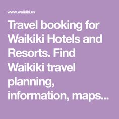 Travel booking for Waikiki Hotels and Resorts. Find Waikiki travel planning, information, maps, photos and more.