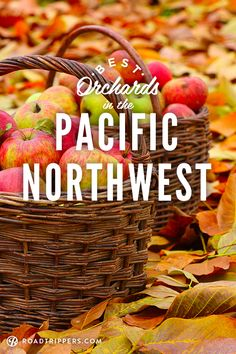 Visit some of the best orchards in the Pacific Northwest!