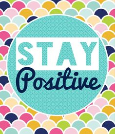Stay Positive | Scales Pattern | Colorful Design | Uplifting Quotes | Inspirational Wisdom | Pinterest Typography