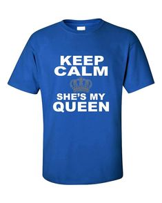 551c93764 Keep Calm She's My Queen Couples Matching Valentine's Day Gift Couples T- Shirt