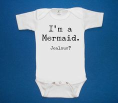 I'm a Mermaid Jealous baby one piece bodysuit shirt door LittleAtoms, $15.00