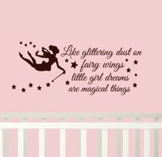 Fairy Wall Decal Quote Like glittering dust on fairy wings little girl dreams are magical things Girls decor. $25.00, via Etsy.