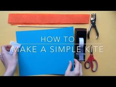How to Make a Simple Kite - Inner Child Fun