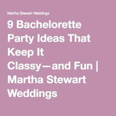 9 Bachelorette Party Ideas That Keep It Classy—and Fun   Martha Stewart Weddings