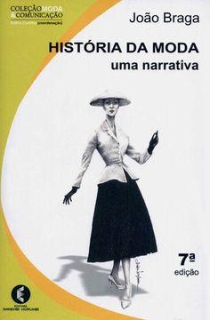 história da moda uma narrativa -  João Braga
