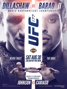 UFC Dillashaw vs Barao 2 — Saturday, August live on Pay-Per-View from the Sleep Train Arena in Sacramento, California. Ufc Sport, Tj Dillashaw, Cool Poster Designs, Boxing Posters, Event Branding, Pay Per View, Sports Graphics, E-mail Marketing, Mixed Martial Arts