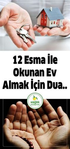 12 Esma İle Okunan Ev Almak İçin Dua #dua #ev #araba #anahtar #evalmak #duaetmek #kadın #erkek #Allah #12esma#diyet #kilo #tarifler #pratiktarifler #sağlıkpaylaşımları