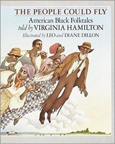 "The 1986 Coretta Scott King Author Award winner was ""The People Could Fly: American Black Folktales"" by Virginia Hamilton. (This title also was a Coretta Scott King Illustrator Award honor book that year, for illustrators Leo and Diane Dillon. African American Books, African American History Month, American Children, Black History Month, American Story, American Artists, Coretta Scott, American High School, Fiction And Nonfiction"