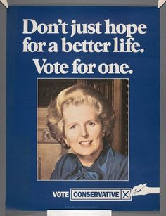 British Conservative Party poster, 1978: Don't just hope for a better life