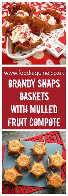 Foodie Quine: Brandy Snaps Baskets with Mulled Fruit Compote #ChristmasIsCinnamon @schwartzflavour