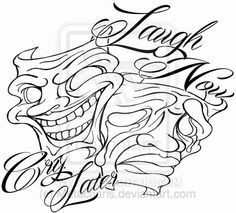 19 Best Laugh Now Cry Later Images Chicano Chicano Tattoos Drawing S