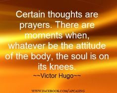 Certain thoughts are prayers Clever Quotes, Great Quotes, Quotes To Live By, Inspirational Quotes, Sign Quotes, Me Quotes, Wisdom Quotes, Bible Quotes, Les Miserables Quotes