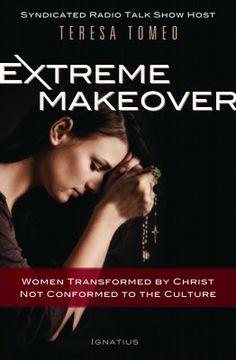 Extreme Makeover by Teresa Tomeo — Catholic Book Review | CatholicMom.com