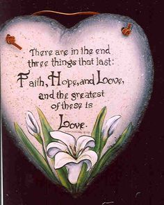 the greatest of these is love...... <3
