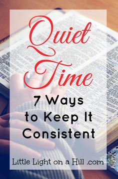 Finding ways to keep your quiet time consistent will look different for everyone. Here are seven tips that will help you stick with it!!