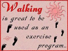 Walking is great to be used as an exercise program