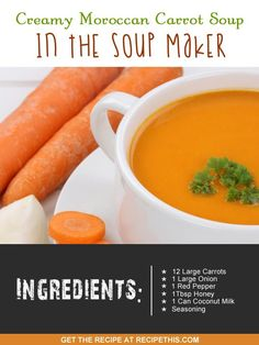 Recipe This   40 Soup Maker Recipes To Cook In The Soup Machine Best Soup Recipes, Carrot Recipes, Family Recipes, Delicious Recipes, Detox Recipes, Drink Recipes, Carrot And Coriander Soup, Carrot Soup, Cheap Clean Eating