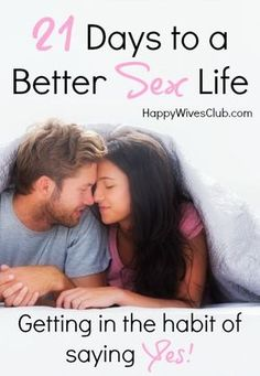 """21 Days to a Better Sex Life {Getting into the Habit of Saying """"Yes!""""} #Marriage"""