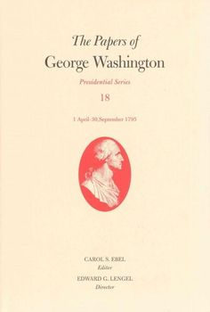 The Papers of George Washington: 1 April-30 September 1795