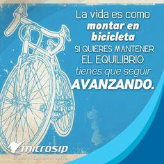La vida es como montar en bicicleta, si quieres mantener el equilibrio, tienes que seguir avanzando. (Albert Einstein)